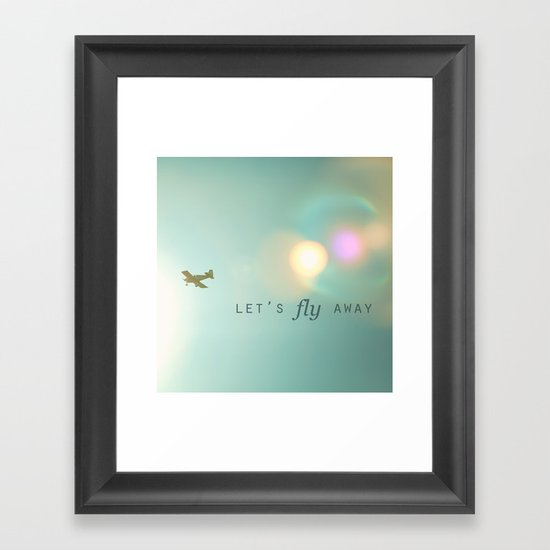 Let's Fly Away Framed Art Print