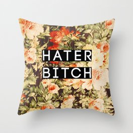 HATER BITCH Throw Pillow