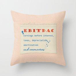 EBITDAC Throw Pillow