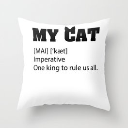 Cats can opener slave sarcasm Gift Throw Pillow