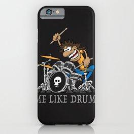 Me Like Drum. Wild Drummer Cartoon Illustration iPhone Case
