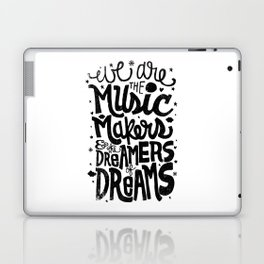 WE ARE THE MUSIC MAKERS... Laptop & iPad Skin