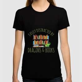 Easily Distracted By Dragons And Books T-shirt