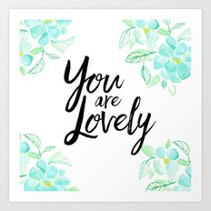 You are lovely floral Art Print