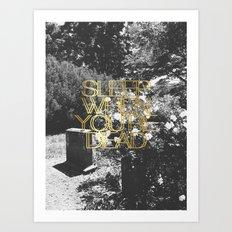 Sleep When You're Dead Art Print
