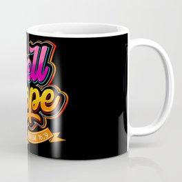 Dwell in Hope Psalm 16:9 Coffee Mug