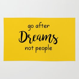 Go after Dreams Not people Rug