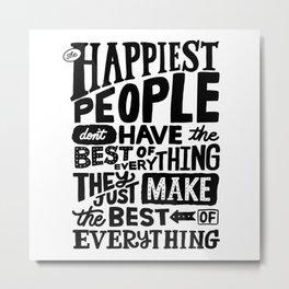 THE HAPPIEST PEOPLE x typography Metal Print