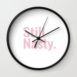 Still Nasty Wall Clock