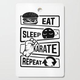 Eat Sleep Karate Repeat - Martial Arts Defence Cutting Board