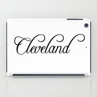 cleveland iPad Cases featuring Cleveland by Blocks & Boroughs
