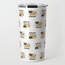 Pugs and kisses pug pwr Travel Mug
