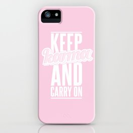 Keep Karma And Carry On. iPhone Case