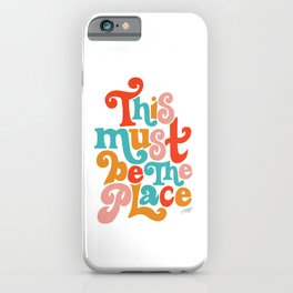 This Must be the Place (Primary Palette) iPhone Case