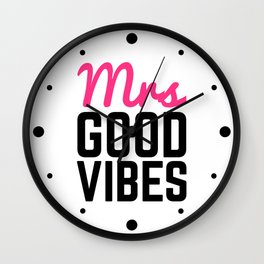 Mrs Good Vibes Funny Quote Wall Clock