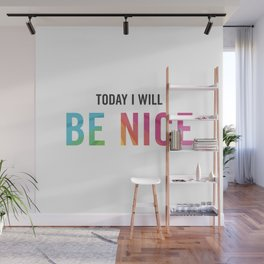 New Year's Resolution Poster - Today I Will BE NICE Wall Mural