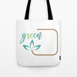 Go green- Respect for nature Tote Bag