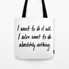I want to do it all Tote Bag