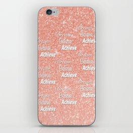 Dream Believe Achieve Rose Gold iPhone Skin