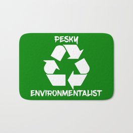 Pesky environmentalist Bath Mat