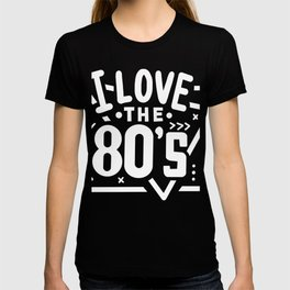 I Love The 80's Eighties Music Disco Party T-shirt