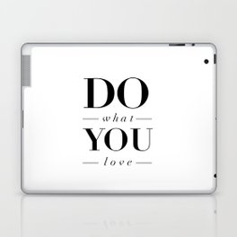 Do What You Love black-white typography poster design modern canvas was art home decor Laptop & iPad Skin