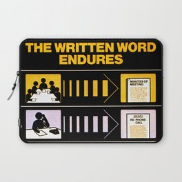 The Written Word Endures. Be Sure to Create It . . . And Preserve It. Laptop Sleeve