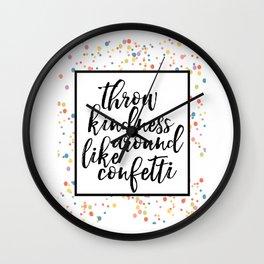 Throw kindness around like confetti, printable wall art, dorm decor, encouraging Wall Clock