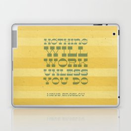Work Quote - Maya Angelou Laptop & iPad Skin
