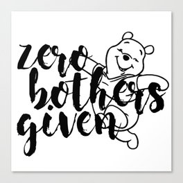 Zero Bothers Given Canvas Print