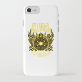 Shield Maiden We Can Fight For Ourselves Warrior iPhone Case