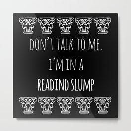 READING SLUMP Metal Print
