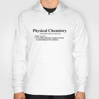 chemistry Hoodies featuring Physical chemistry by Rhodium Clothing