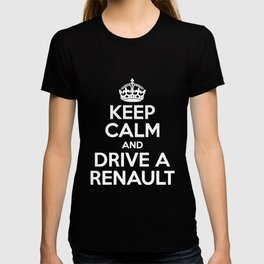 Keep Calm and Drive a Renault_ Men_s Megane Clio Sport Scenic Funny Keep Calm T-shirt