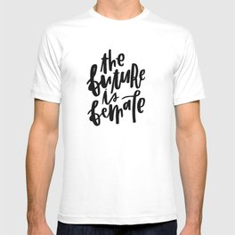 The Future is Female 2 T-shirt