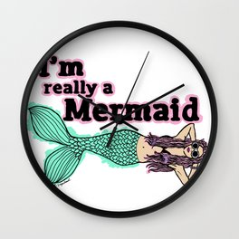 I'm Really A Mermaid  Wall Clock