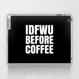 IDFWU BEFORE COFFEE (Black & White) Laptop & iPad Skin