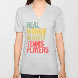 Funny Marriage Shirt Real Women Marry Tennis Players Bride Gift Unisex V-Neck