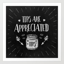 Tips Are Appreciated Tip Jar Gift for Baristas & Bartenders Art Print