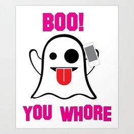 Boo, You Whore Art Print