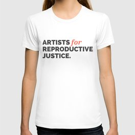 ARTISTS FOR REPRODUCTIVE JUSTICE. T-shirt