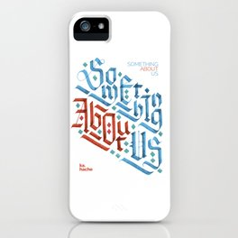 Something About Us iPhone Case