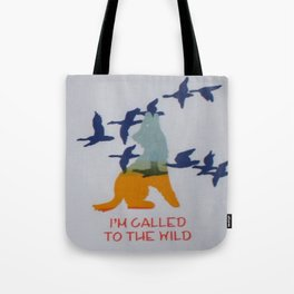 I'm Called to the Wild - Wolf Screen print - Wild Veda Tote Bag