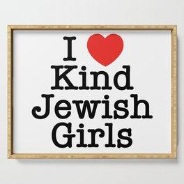 I Love Kind Jewish Girls Serving Tray