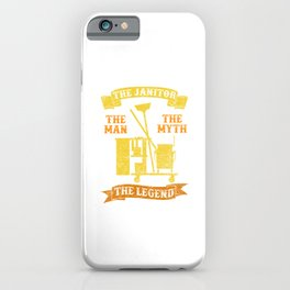The Man The Legend The Janitor Cleaners Gift iPhone Case