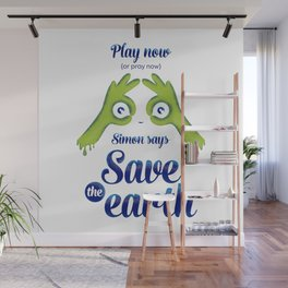 Simon says... Save the earth Wall Mural