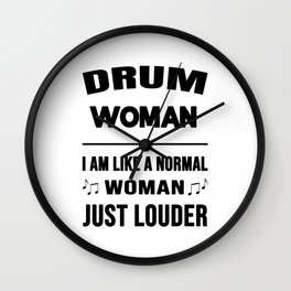 Drum Woman Like A Normal Woman Just Louder Wall Clock