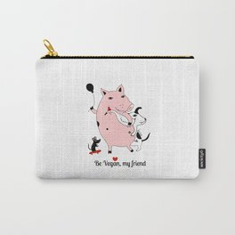 Be Vegan, my friend Carry-All Pouch