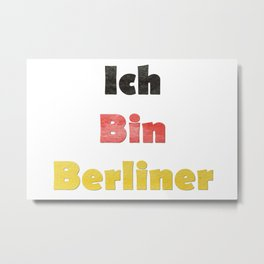 Hand Painted Ich Bin Berliner I am Berlin - German Quote Metal Print