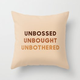 Unbossed Unbought Unbothered - Life Quotes - Shirley Chisholm Throw Pillow